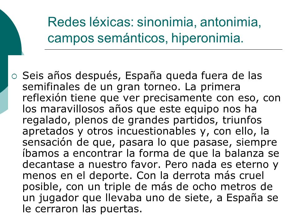 Redes léxicas: sinonimia, antonimia, campos semánticos, hiperonimia.