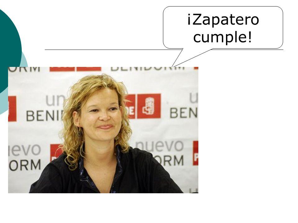 ¡Zapatero cumple!