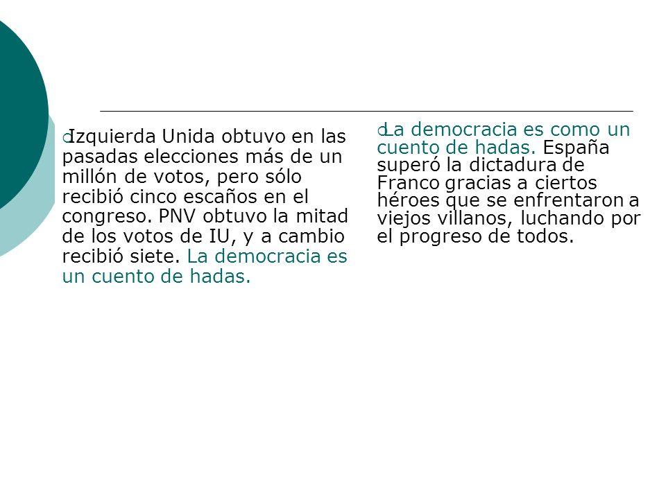 La democracia es como un cuento de hadas