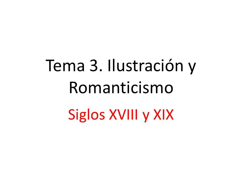 Tema 3. Ilustración y Romanticismo