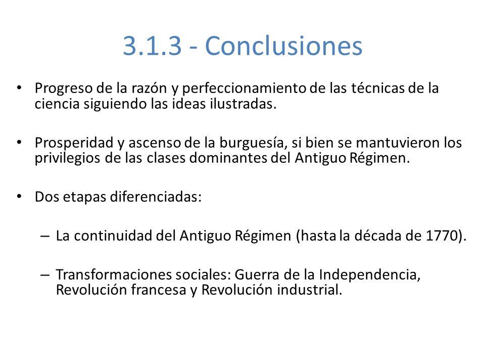 3.1.3 - Conclusiones Progreso de la razón y perfeccionamiento de las técnicas de la ciencia siguiendo las ideas ilustradas.