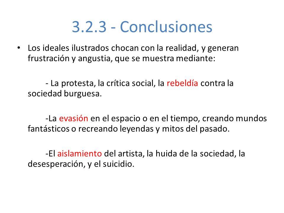 3.2.3 - Conclusiones Los ideales ilustrados chocan con la realidad, y generan frustración y angustia, que se muestra mediante: