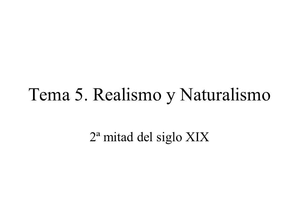Tema 5. Realismo y Naturalismo