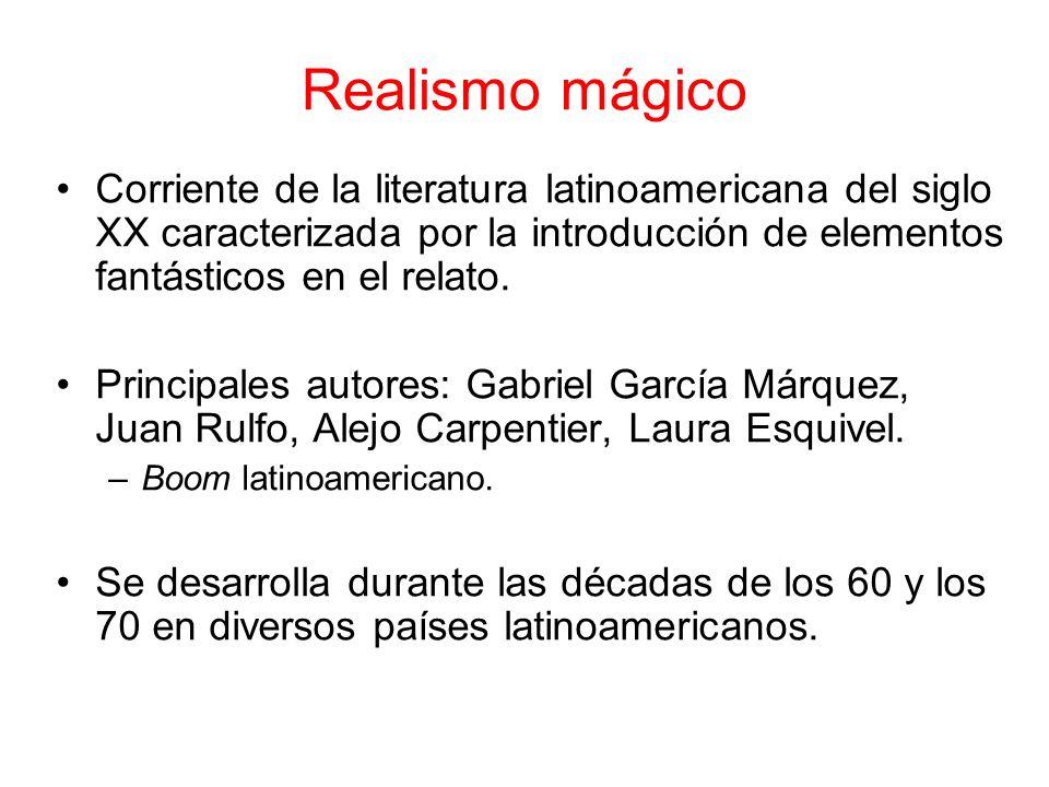 Realismo mágico Corriente de la literatura latinoamericana del siglo XX caracterizada por la introducción de elementos fantásticos en el relato.