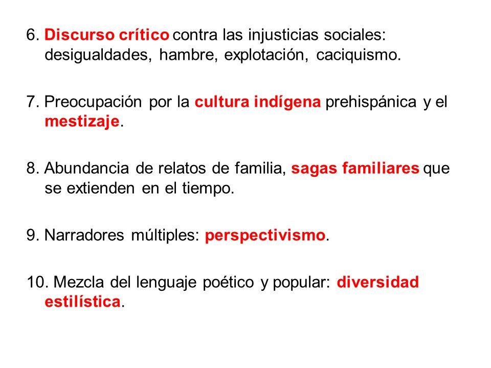 6. Discurso crítico contra las injusticias sociales: desigualdades, hambre, explotación, caciquismo.
