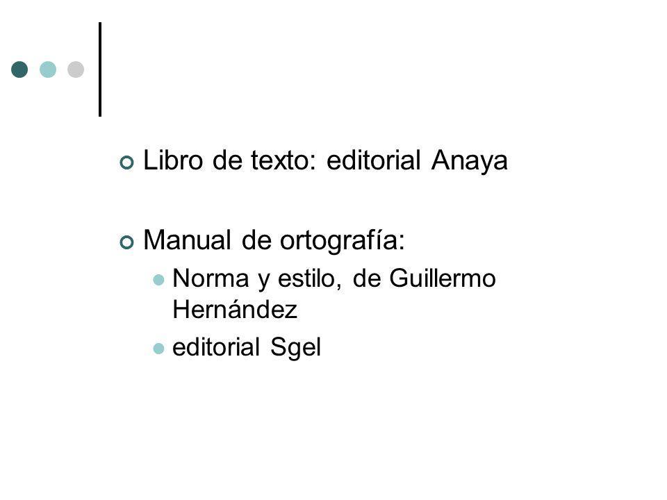 Libro de texto: editorial Anaya Manual de ortografía: