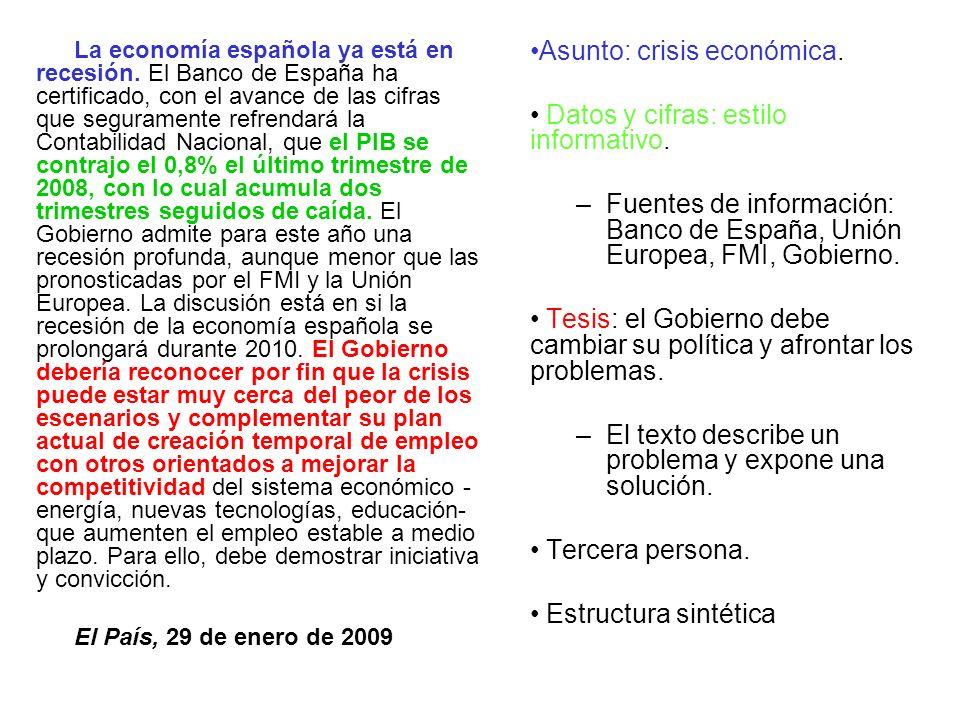 Asunto: crisis económica. Datos y cifras: estilo informativo.