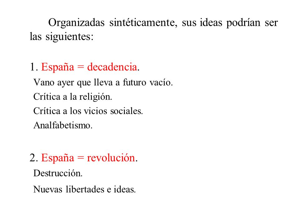 Organizadas sintéticamente, sus ideas podrían ser las siguientes:
