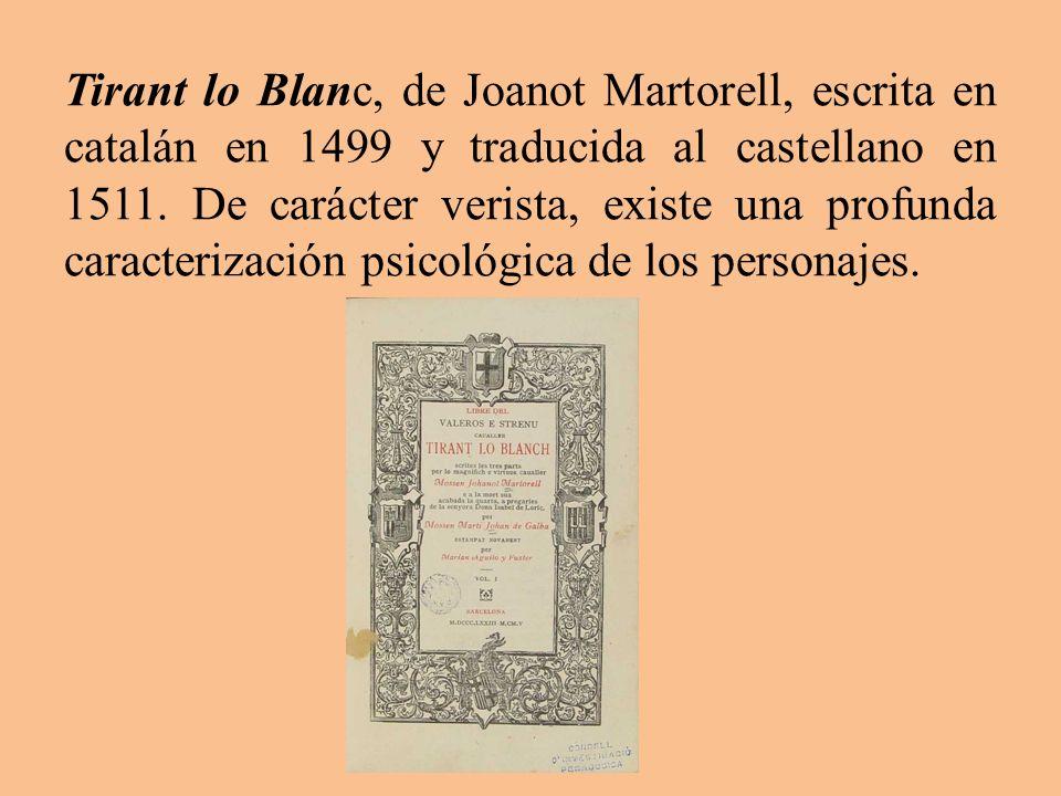 Tirant lo Blanc, de Joanot Martorell, escrita en catalán en 1499 y traducida al castellano en 1511.