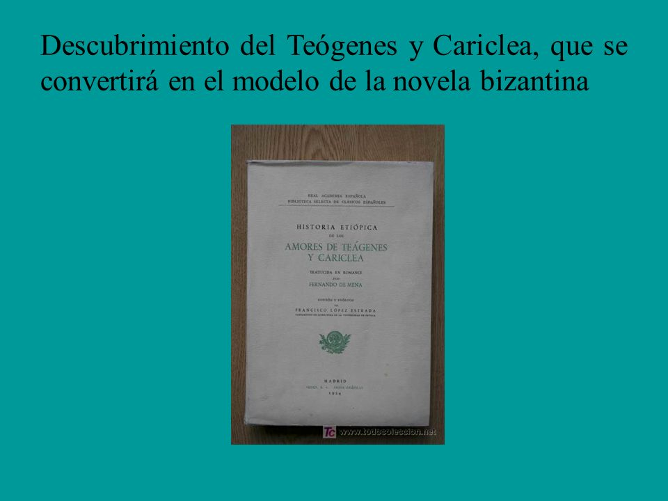 Descubrimiento del Teógenes y Cariclea, que se convertirá en el modelo de la novela bizantina