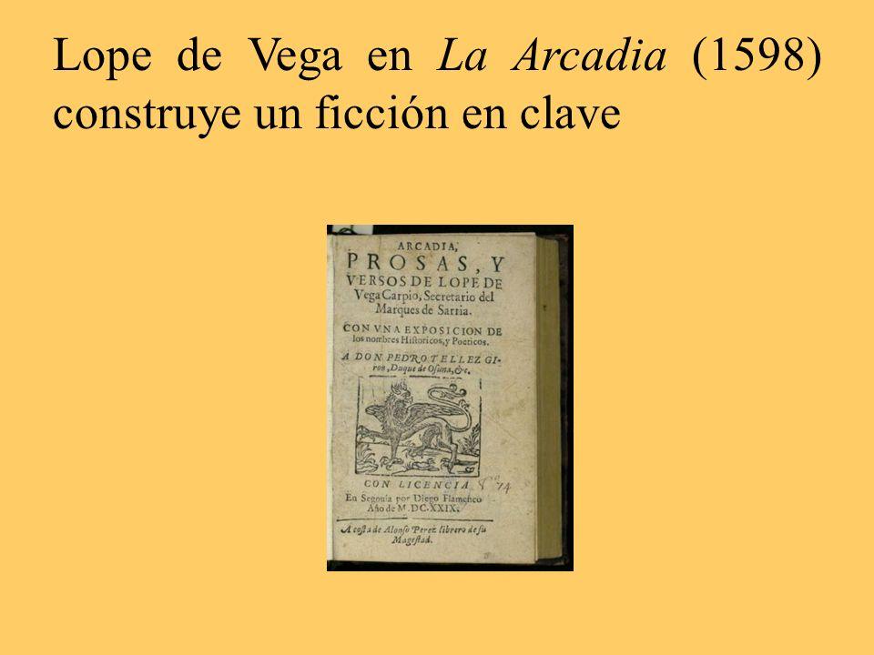Lope de Vega en La Arcadia (1598) construye un ficción en clave