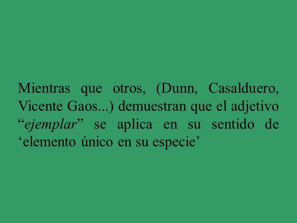 Mientras que otros, (Dunn, Casalduero, Vicente Gaos