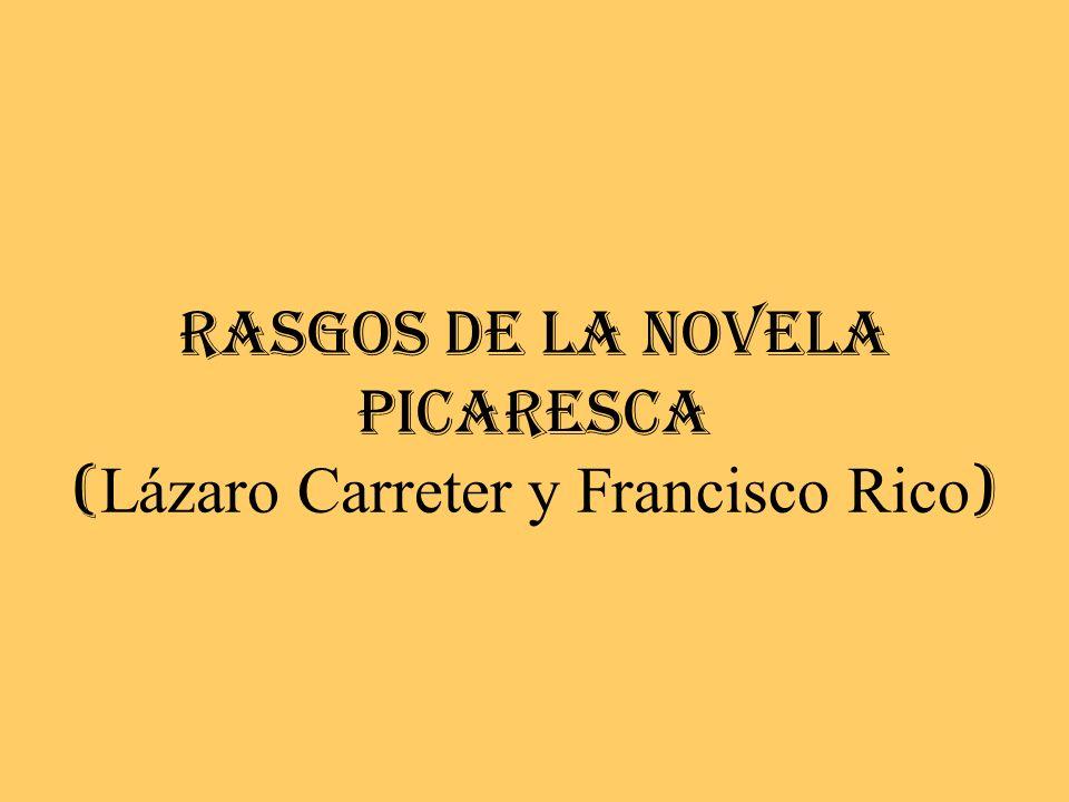 RASGOS DE LA NOVELA PICARESCA (Lázaro Carreter y Francisco Rico)