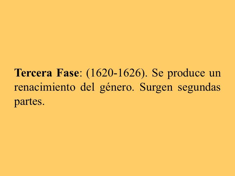 Tercera Fase: (1620-1626). Se produce un renacimiento del género