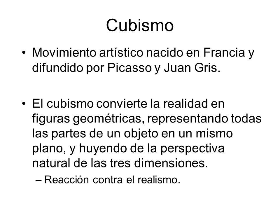 CubismoMovimiento artístico nacido en Francia y difundido por Picasso y Juan Gris.