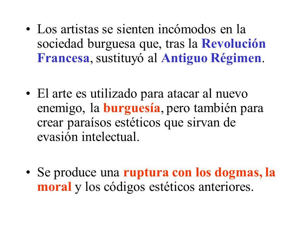 Los artistas se sienten incómodos en la sociedad burguesa que, tras la Revolución Francesa, sustituyó al Antiguo Régimen.