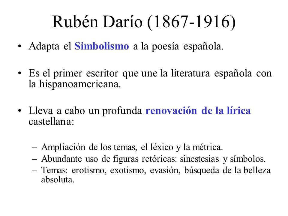 Rubén Darío (1867-1916) Adapta el Simbolismo a la poesía española.
