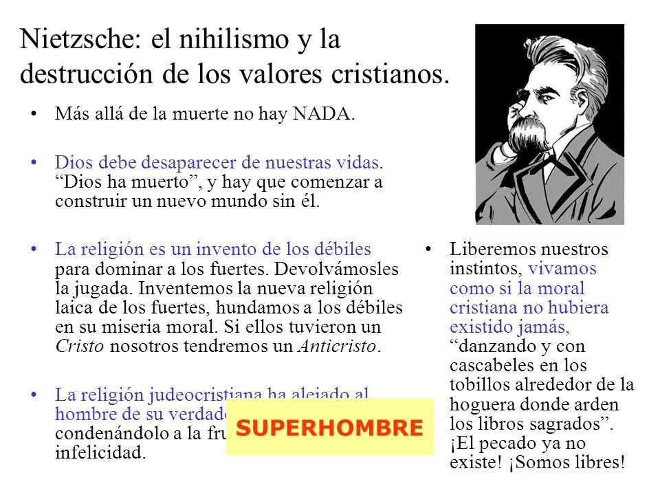 Nietzsche: el nihilismo y la destrucción de los valores cristianos.