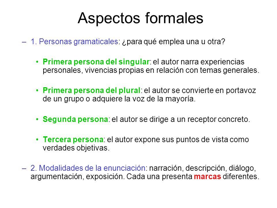 Aspectos formales 1. Personas gramaticales: ¿para qué emplea una u otra