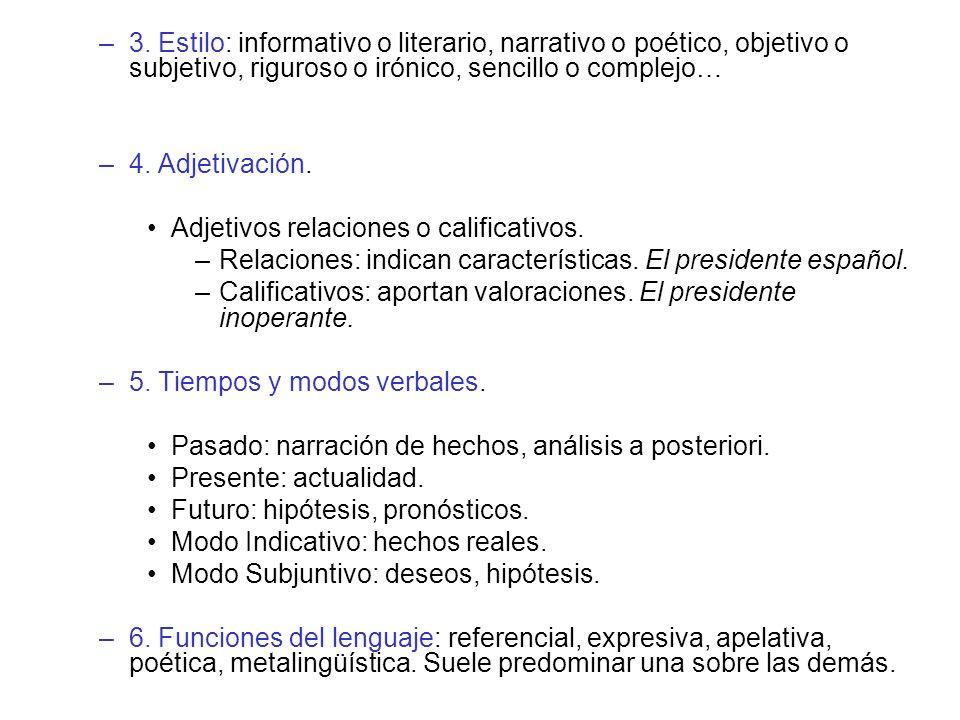 3. Estilo: informativo o literario, narrativo o poético, objetivo o subjetivo, riguroso o irónico, sencillo o complejo…