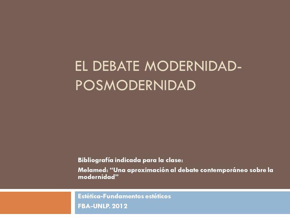 El debate modernidad-posmodernidad