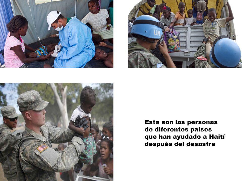 16/05/12 Esta son las personas de diferentes países que han ayudado a Haití después del desastre.