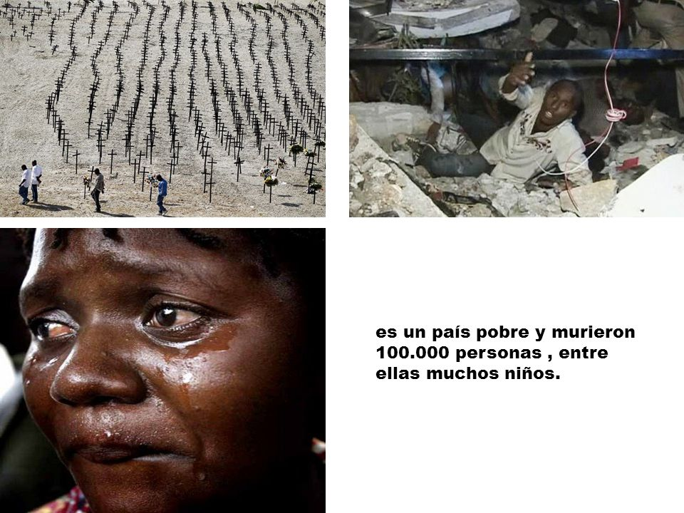 es un país pobre y murieron 100