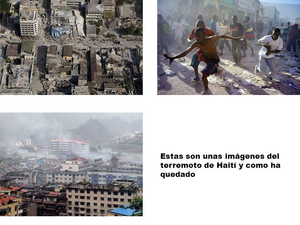 Estas son unas imágenes del terremoto de Haití y como ha quedado