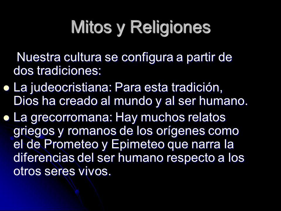 Mitos y ReligionesNuestra cultura se configura a partir de dos tradiciones:
