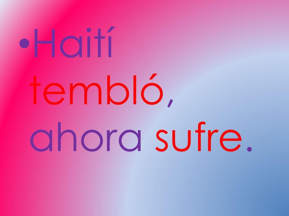 Haití tembló, ahora sufre.