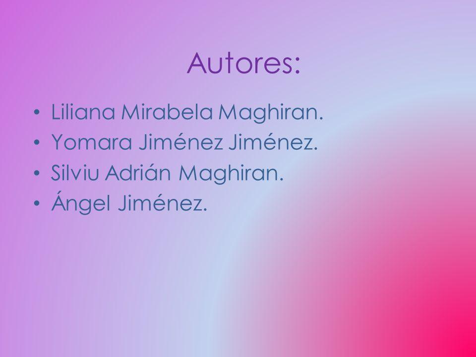 Autores: Liliana Mirabela Maghiran. Yomara Jiménez Jiménez.
