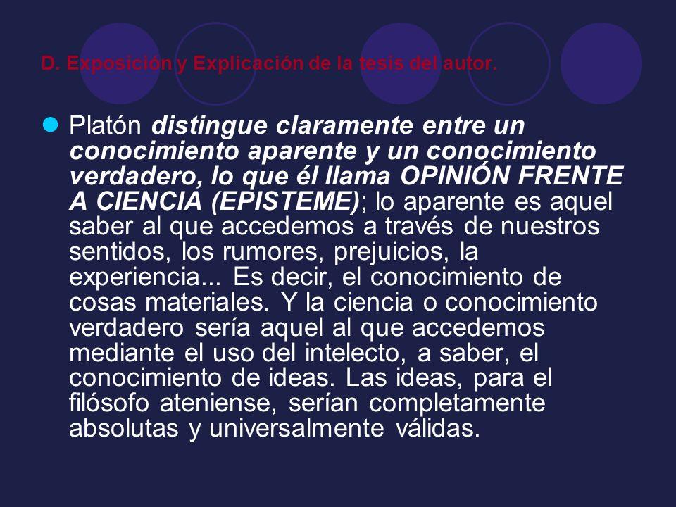 D. Exposición y Explicación de la tesis del autor.