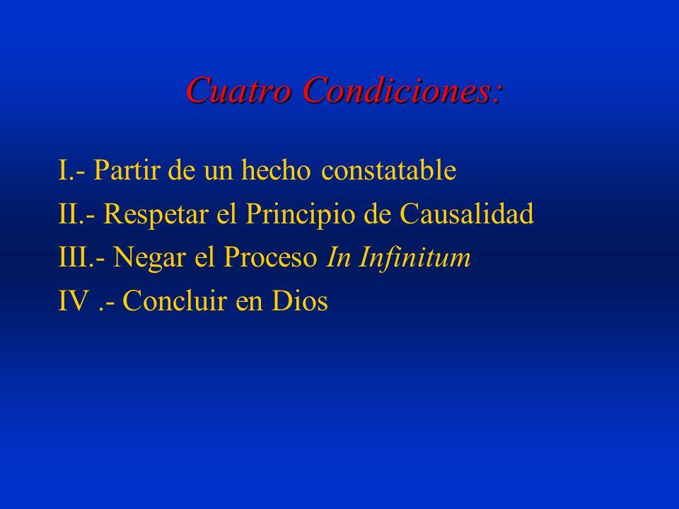 Cuatro Condiciones: I.- Partir de un hecho constatable