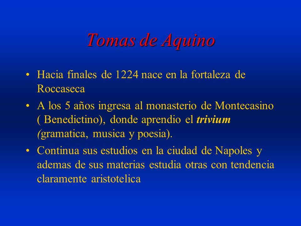 Tomas de Aquino Hacia finales de 1224 nace en la fortaleza de Roccaseca.