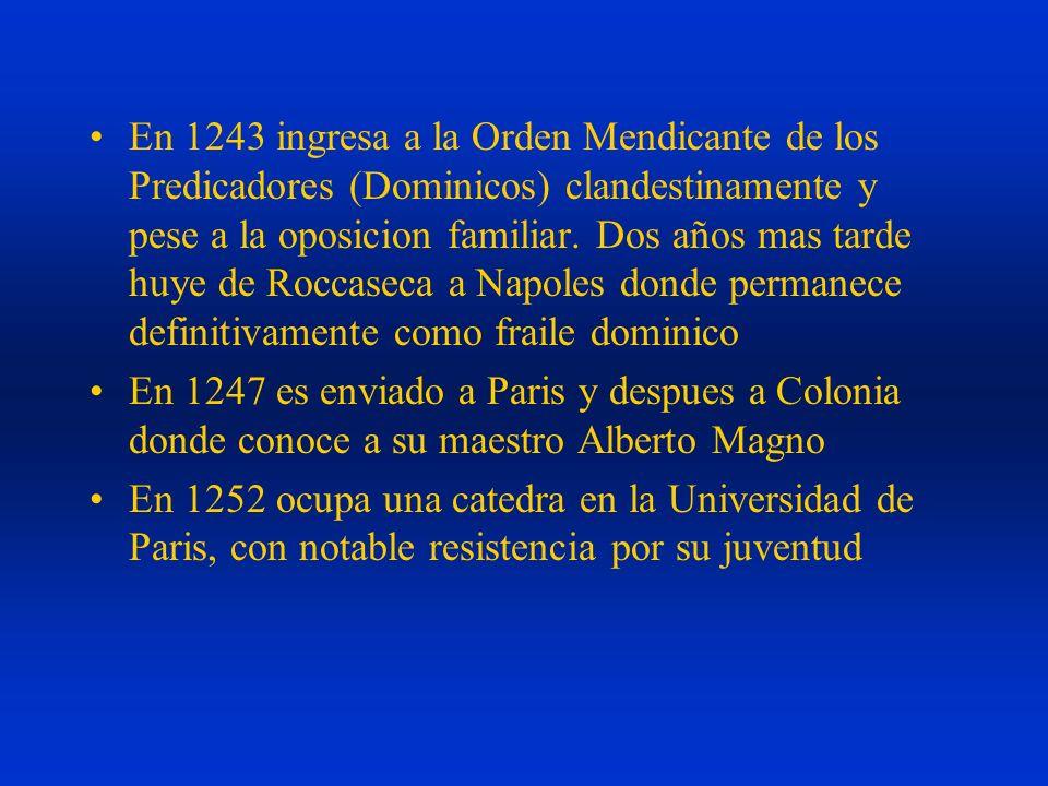 En 1243 ingresa a la Orden Mendicante de los Predicadores (Dominicos) clandestinamente y pese a la oposicion familiar. Dos años mas tarde huye de Roccaseca a Napoles donde permanece definitivamente como fraile dominico
