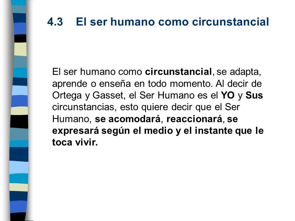 4.3 El ser humano como circunstancial