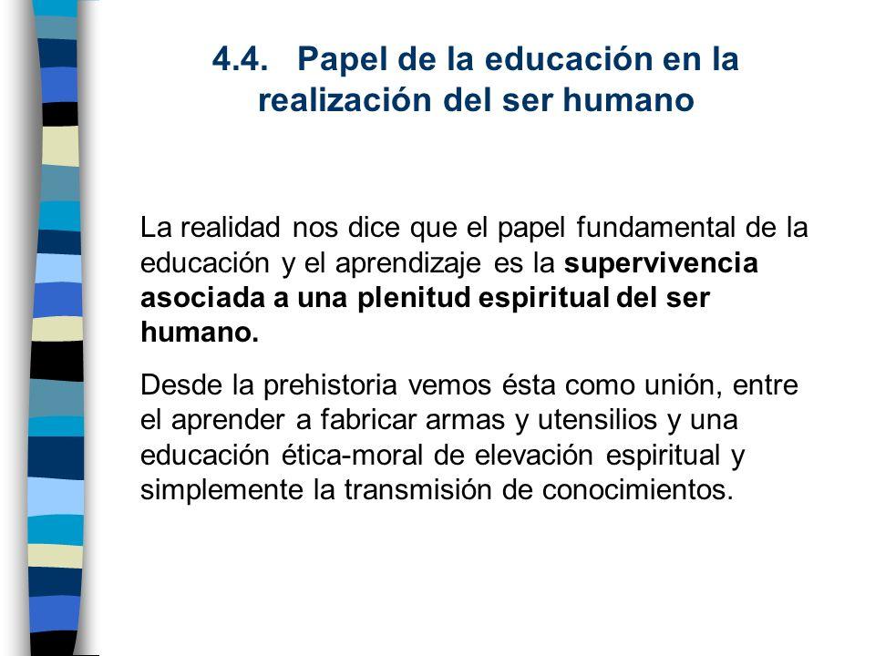 4.4. Papel de la educación en la realización del ser humano