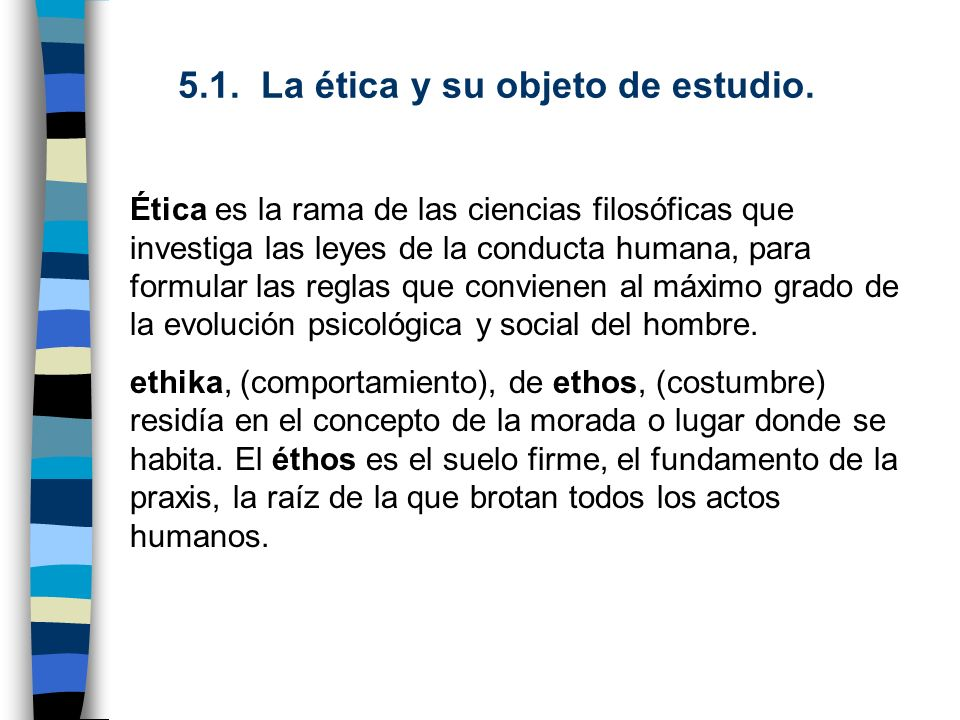 5.1. La ética y su objeto de estudio.