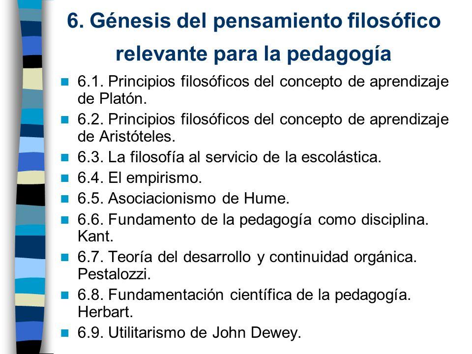 6. Génesis del pensamiento filosófico relevante para la pedagogía