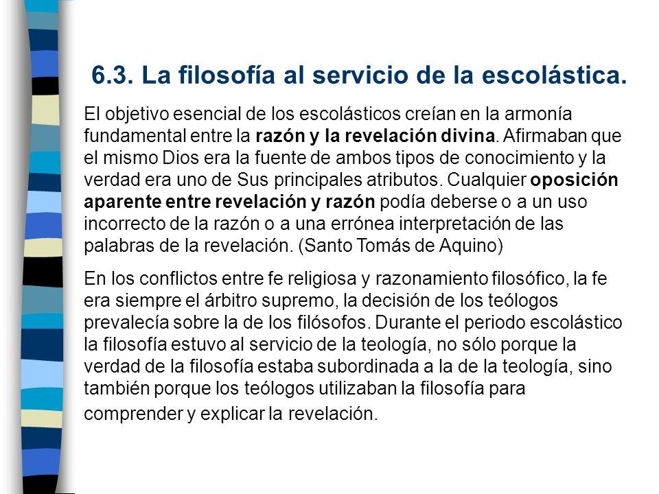 6.3. La filosofía al servicio de la escolástica.