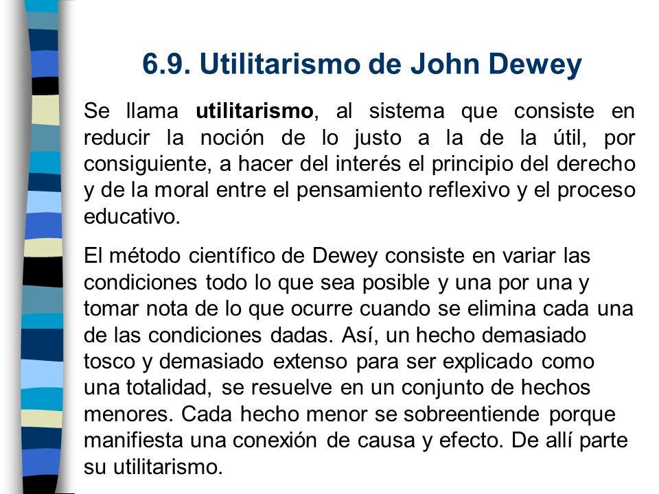 6.9. Utilitarismo de John Dewey