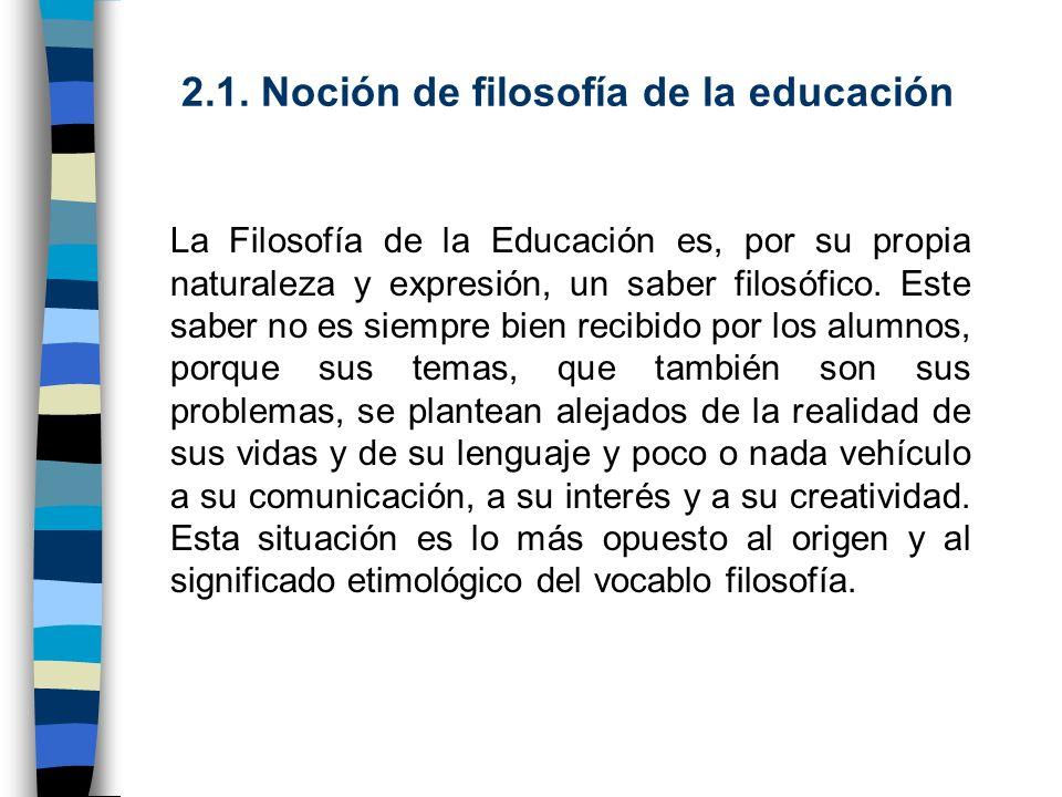 2.1. Noción de filosofía de la educación