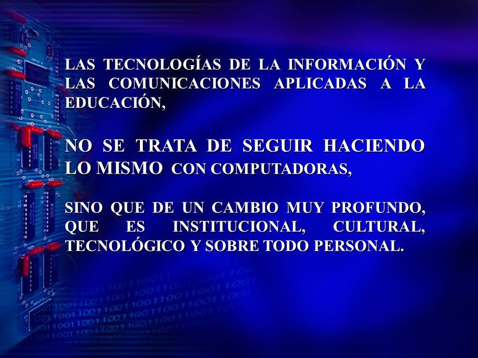 NO SE TRATA DE SEGUIR HACIENDO LO MISMO CON COMPUTADORAS,