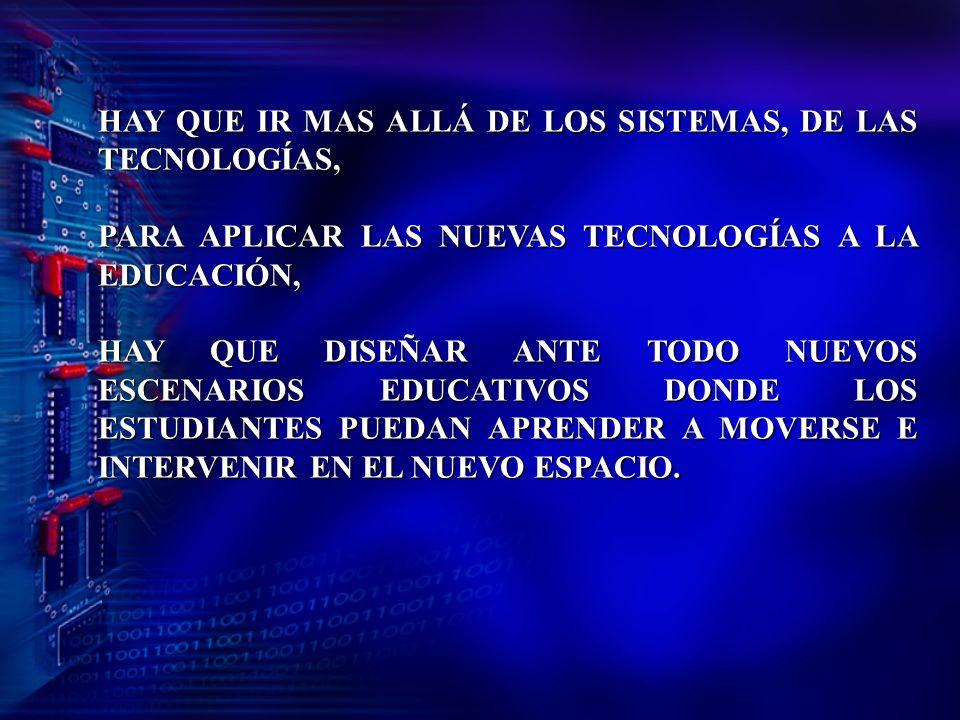 HAY QUE IR MAS ALLÁ DE LOS SISTEMAS, DE LAS TECNOLOGÍAS,