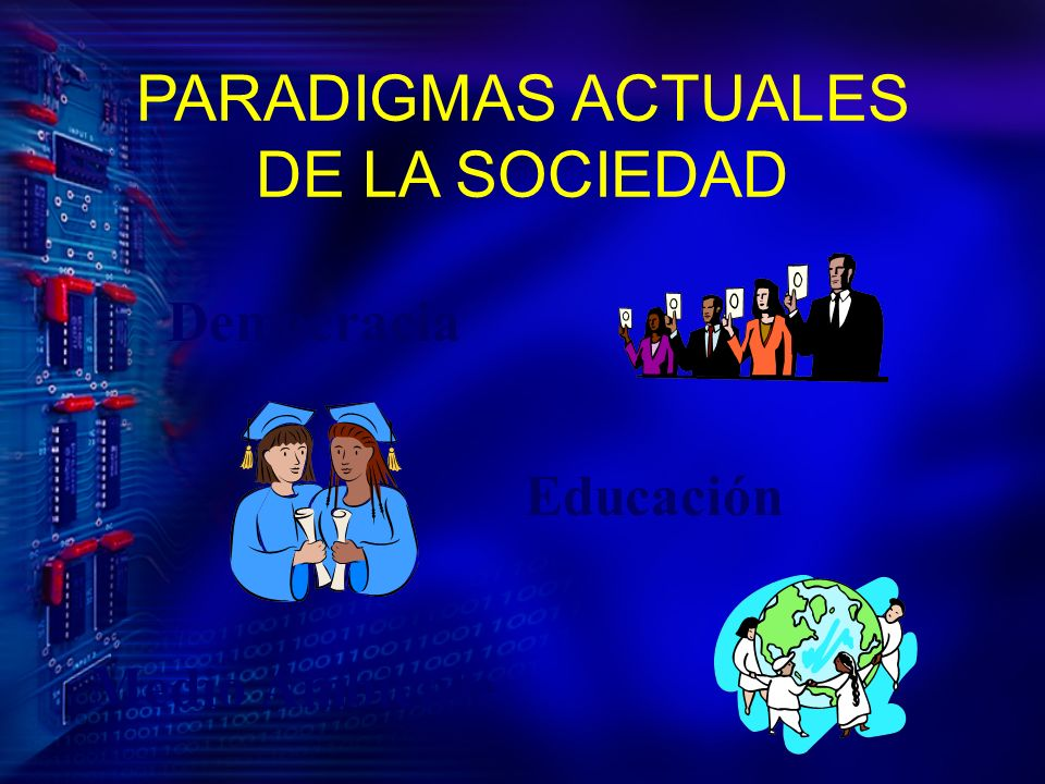 PARADIGMAS ACTUALES DE LA SOCIEDAD