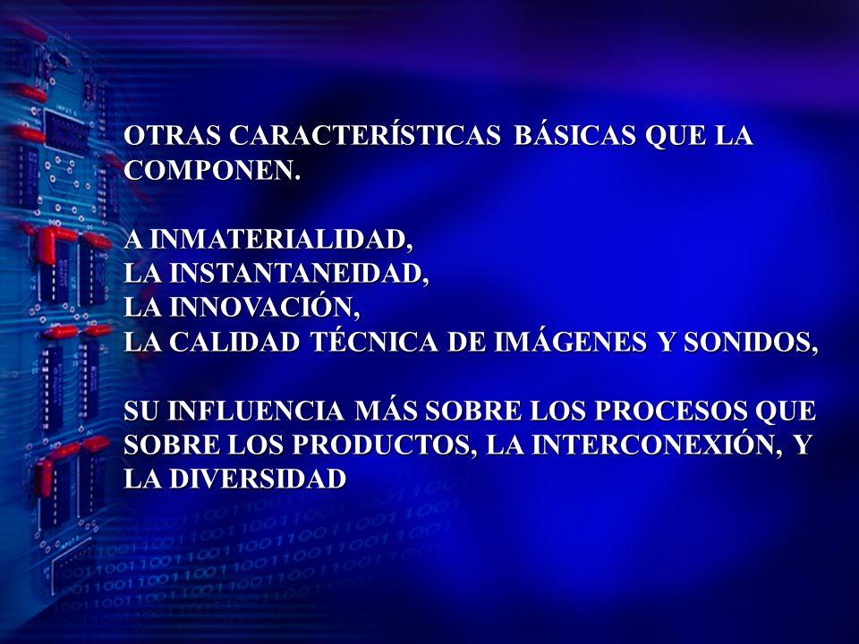 OTRAS CARACTERÍSTICAS BÁSICAS QUE LA COMPONEN.