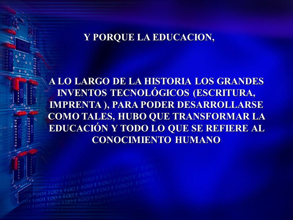 Y PORQUE LA EDUCACION,