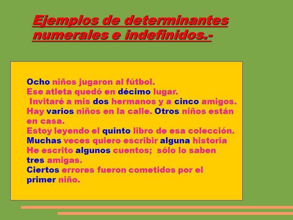 Ejemplos de determinantes numerales e indefinidos.-