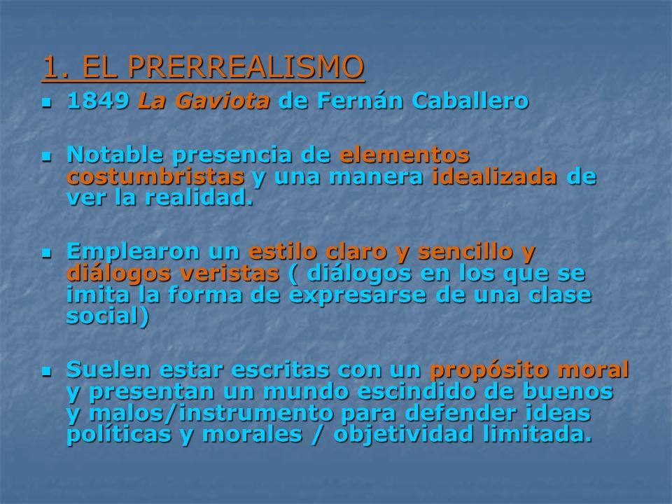 1. EL PRERREALISMO 1849 La Gaviota de Fernán Caballero
