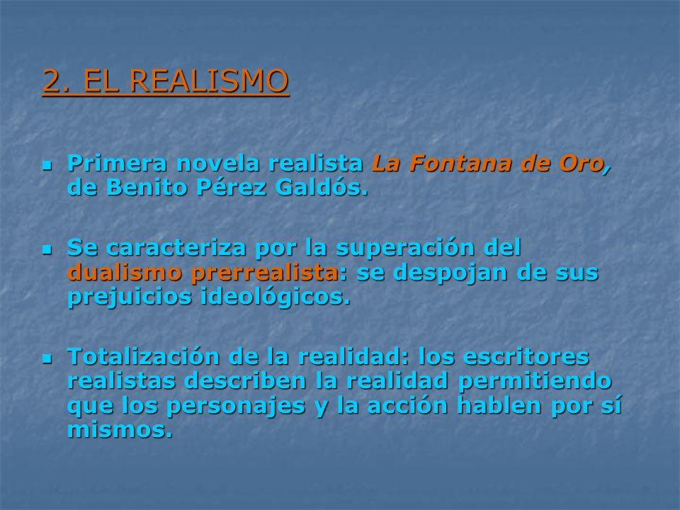 2. EL REALISMO Primera novela realista La Fontana de Oro, de Benito Pérez Galdós.